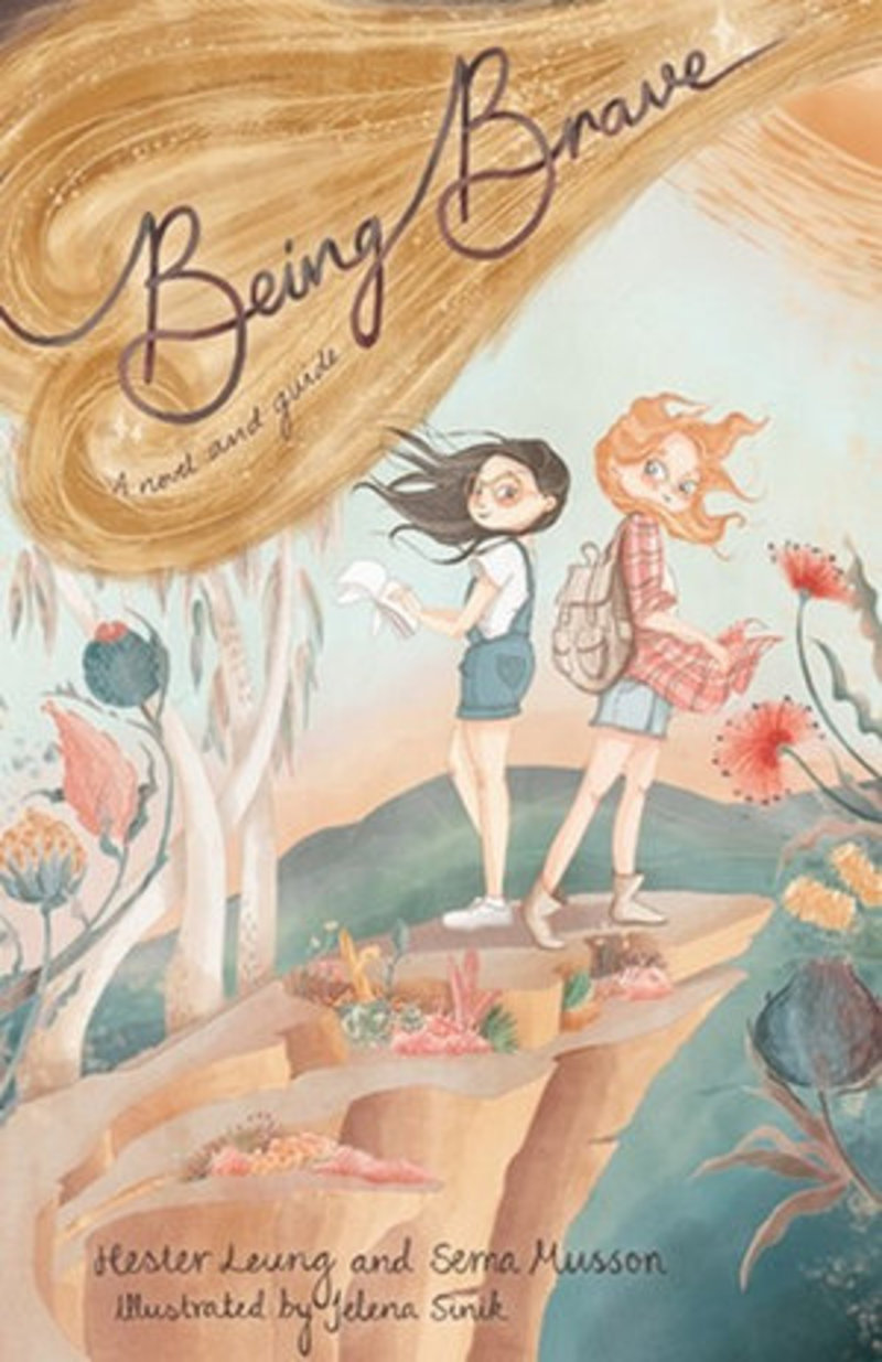 The Being Brave Book: A Novel And Guide by Sema Musson and Hester Leung