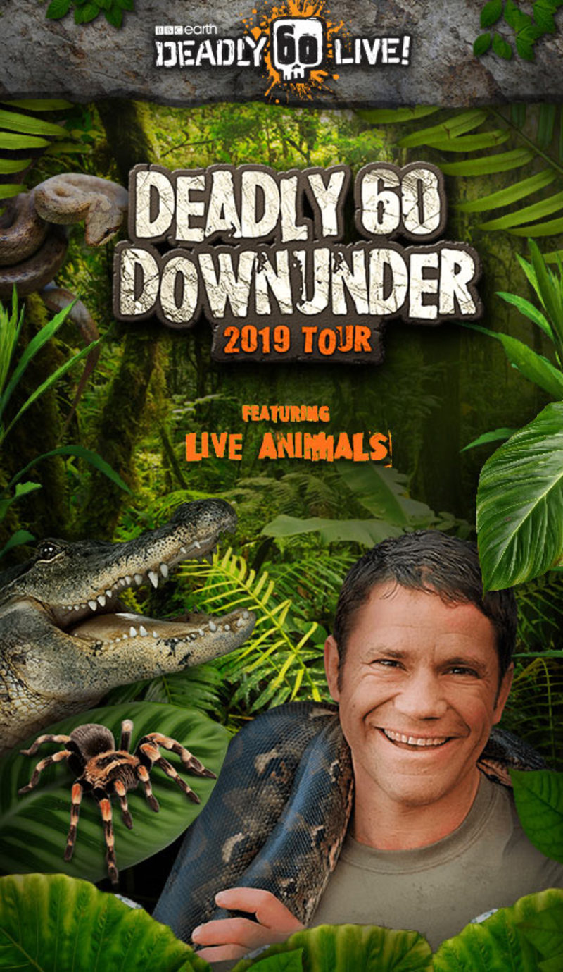 Deadly 60 Down Under 2019 Tour with Steve Backshall