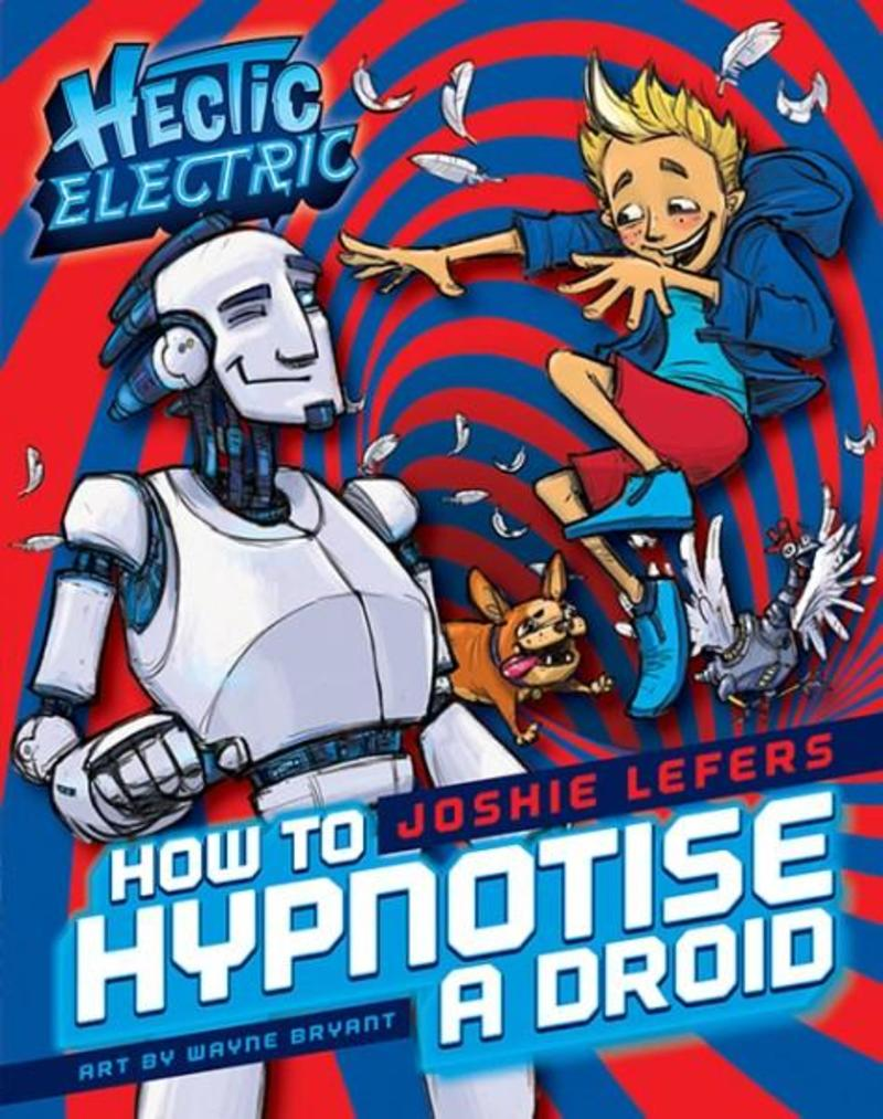 Hectic Electric: How to Hypnotise a Droid Children's Book
